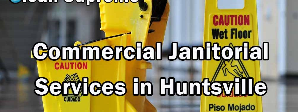 Commercial Janitorial Services in Huntsville