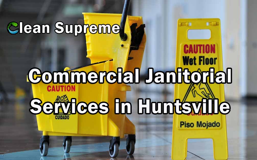 Commercial Janitorial Services in Huntsville AL