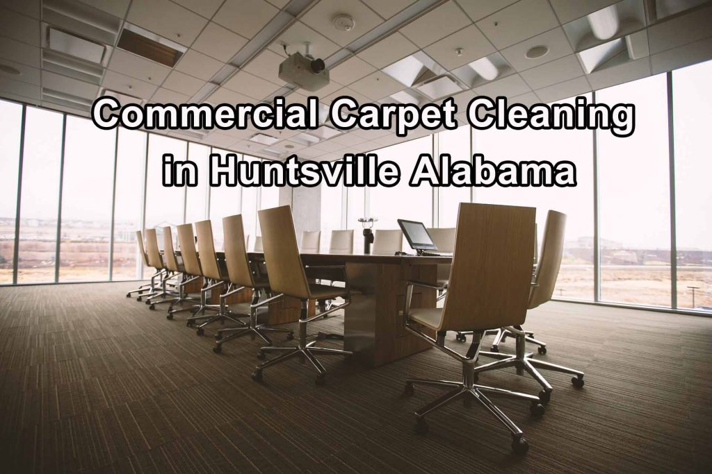 Commercial Carpet Cleaning in Huntsville AL