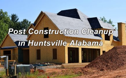 Post Construction Cleanup in Huntsville