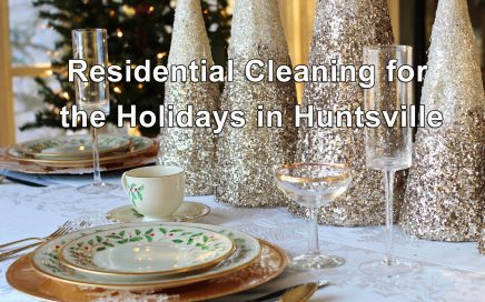 Residential Cleaning for the Holidays in Huntsville - Clean Supreme