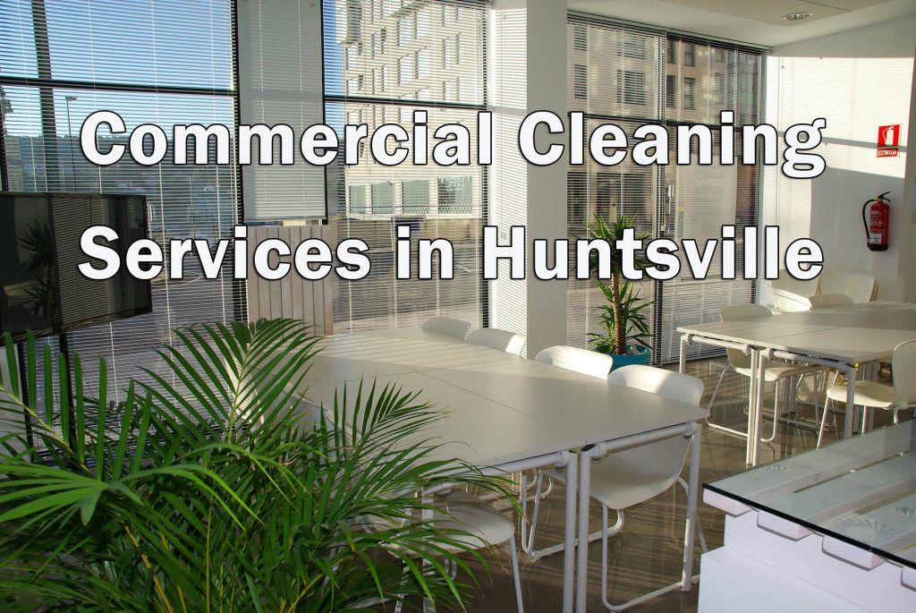 Cleaning Services in Huntsville - Commercial Cleaning in Huntsville