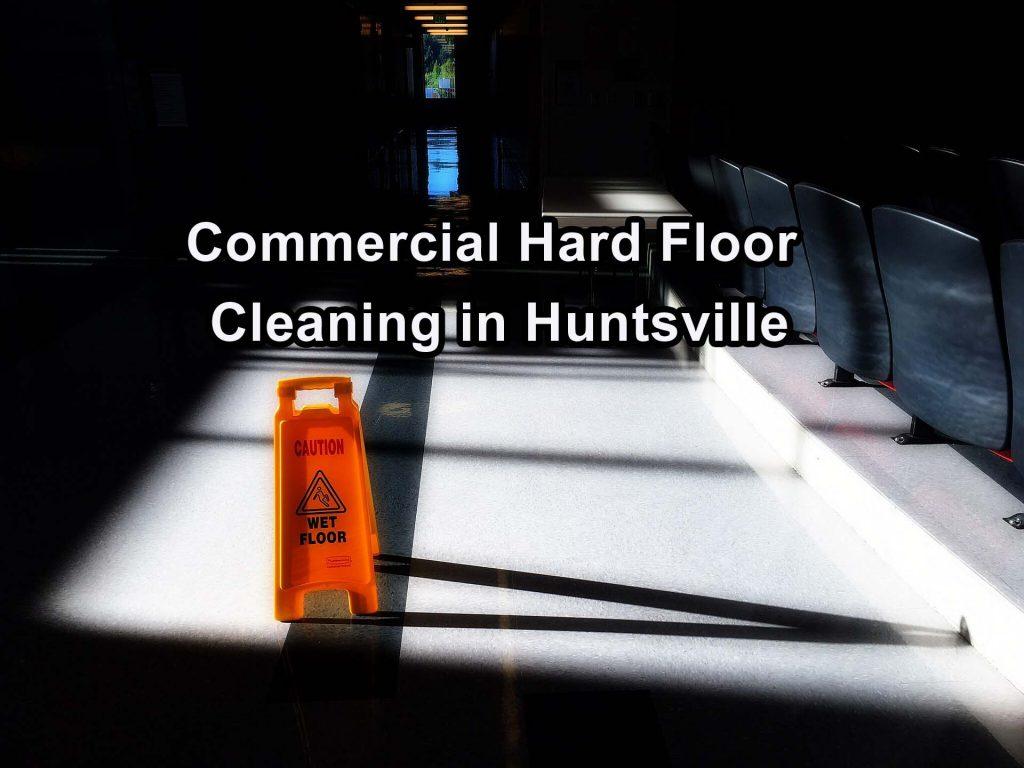 Commercial Hard Floor Cleaning in Huntsville