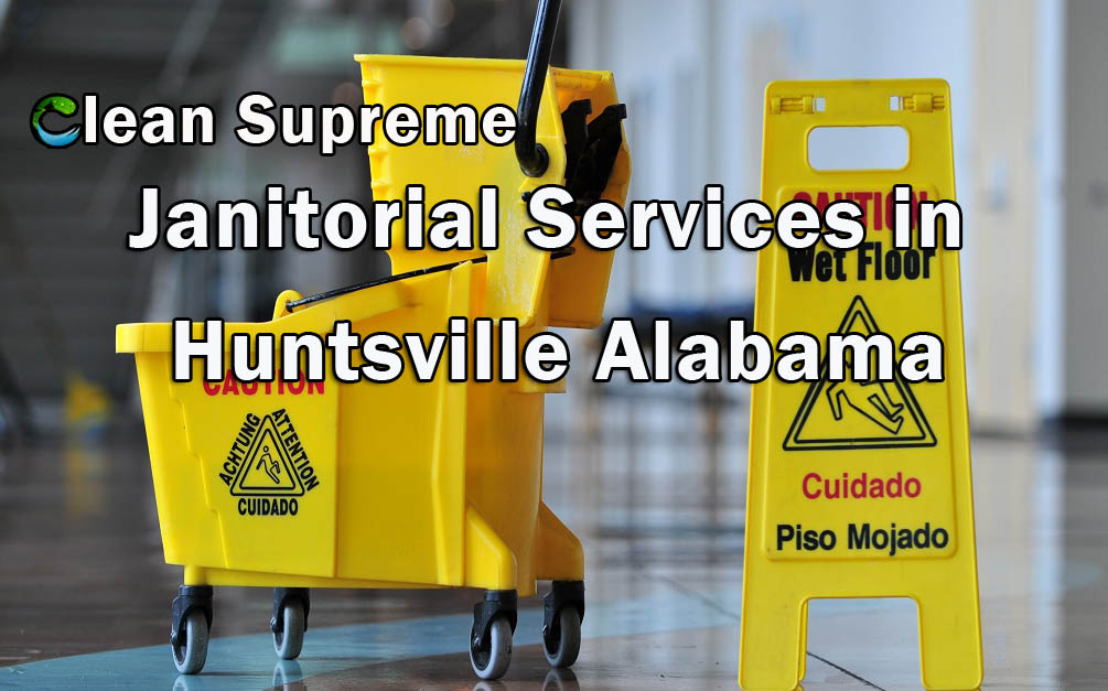 Commercial Cleaning in Brownsboro AL and the Huntsville area