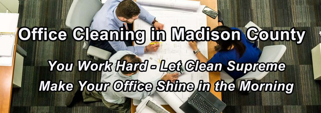 Office Cleaning in Madison County 1