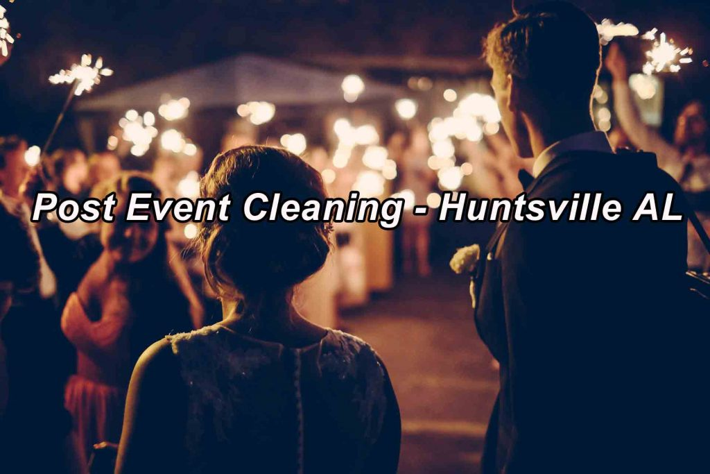 Post Event Cleaning - Huntsville AL 4