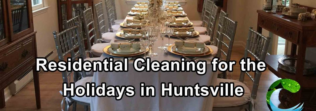 Residential Cleaning for the Holidays in Huntsville