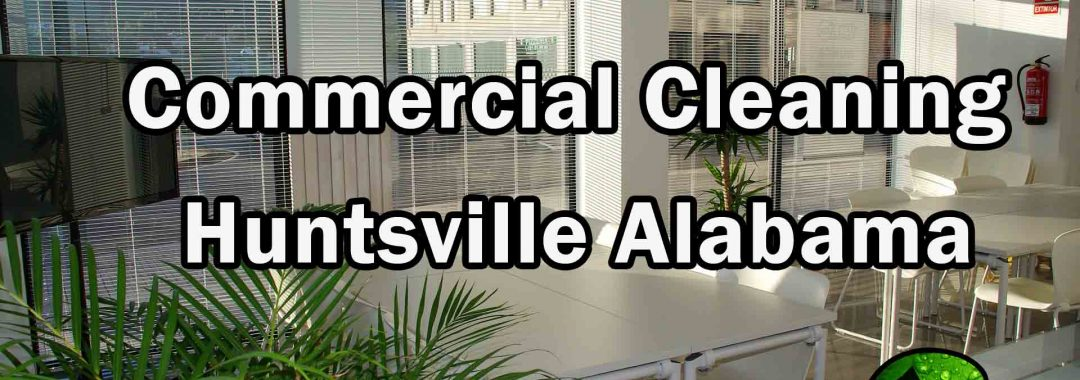 Commercial Cleaning - Huntsville Alabama