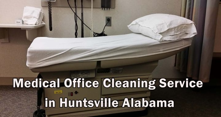 Medical Office Cleaning Service in Huntsville