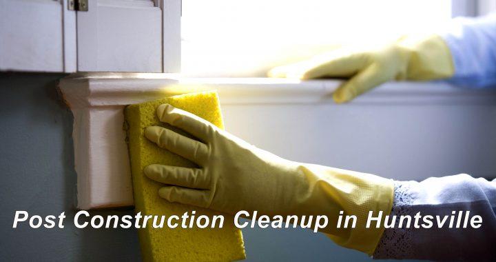 Construction Clean Up in Huntsville