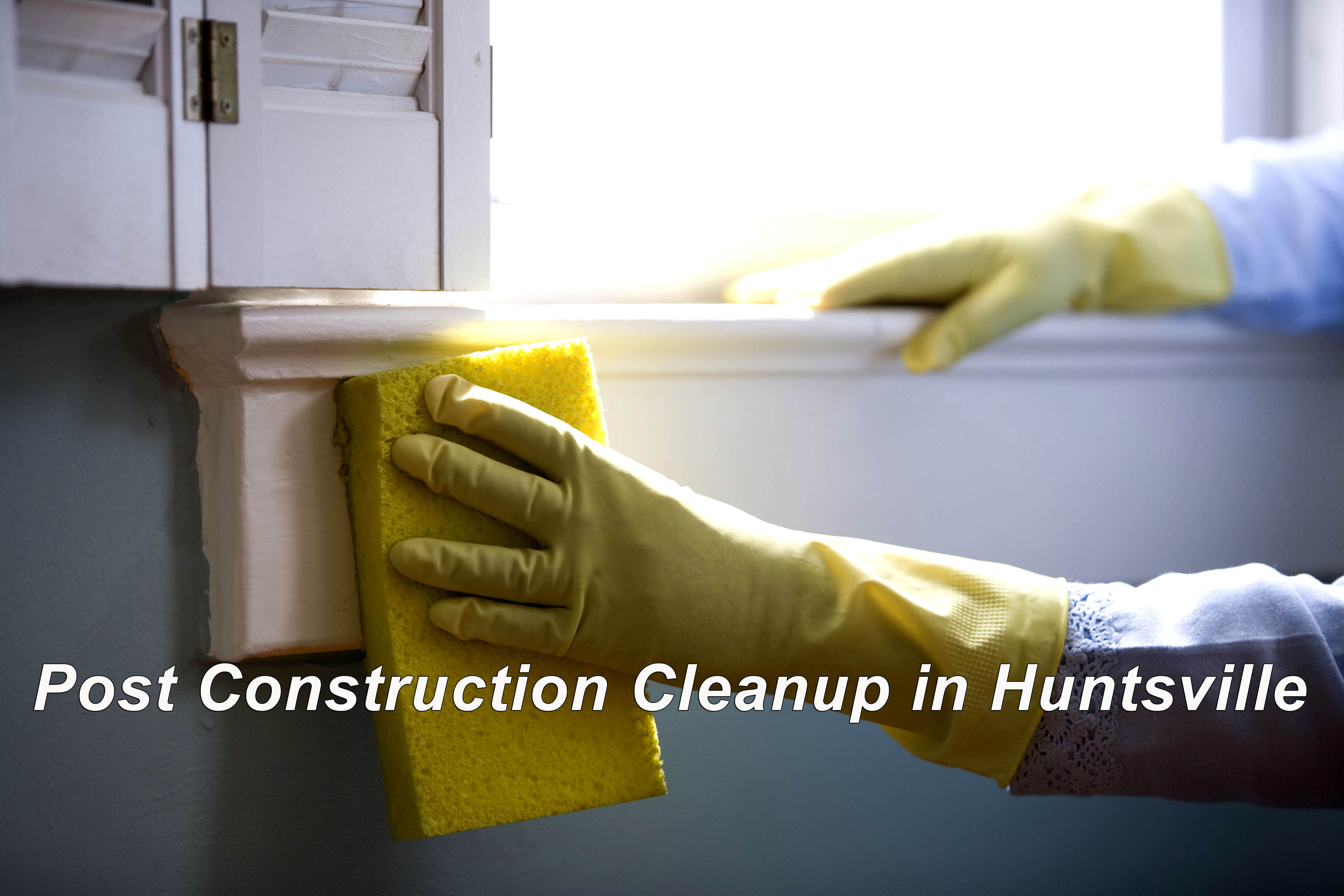 Construction Clean Up in Huntsville