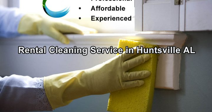 Rental Cleaning Service in Huntsville AL - Clean Supreme