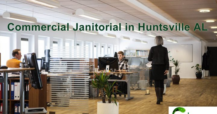 Commercial Janitorial in Huntsville AL