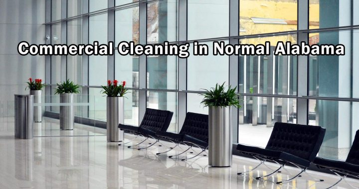 Commercial Cleaning in Normal Alabama