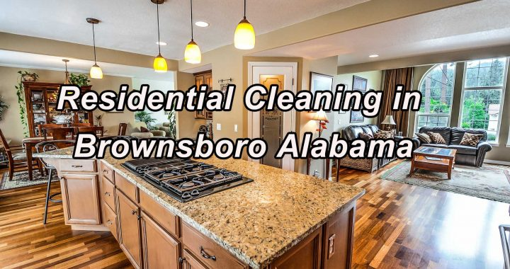 Residential Cleaning in Brownsboro Alabama