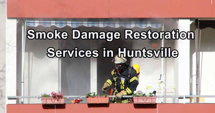 Smoke Damage Restoration Services in Huntsville - Clean Supreme