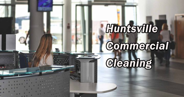 Huntsville Commercial Cleaning