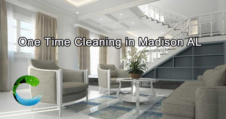 One Time Cleaning in Madison AL