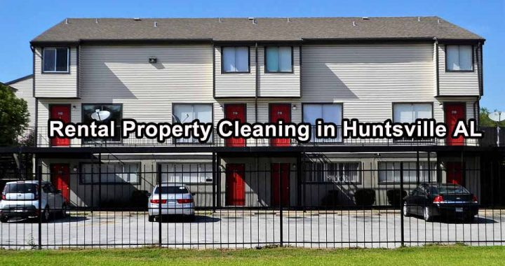 Rental Property Cleaning in Huntsville AL