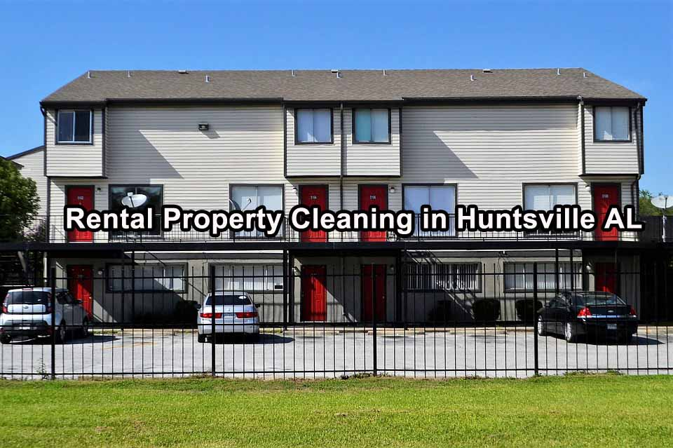 Rental Property Cleaning in Huntsville AL