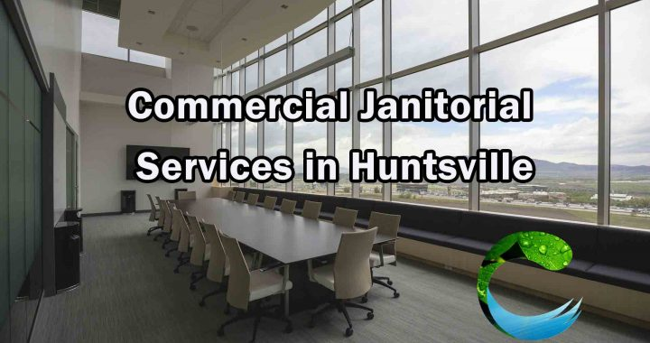 Commercial Janitorial Services - Huntsville