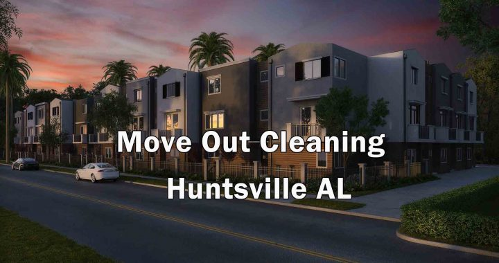 Move Out Cleaning - Huntsville AL